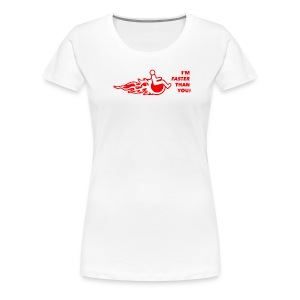I'm faster than you - Women's Premium T-Shirt