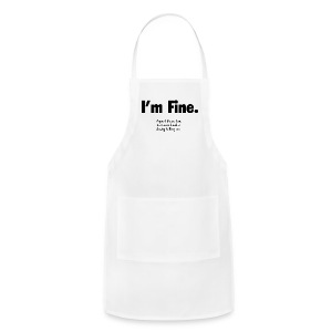 I'm Fine - Adjustable Apron
