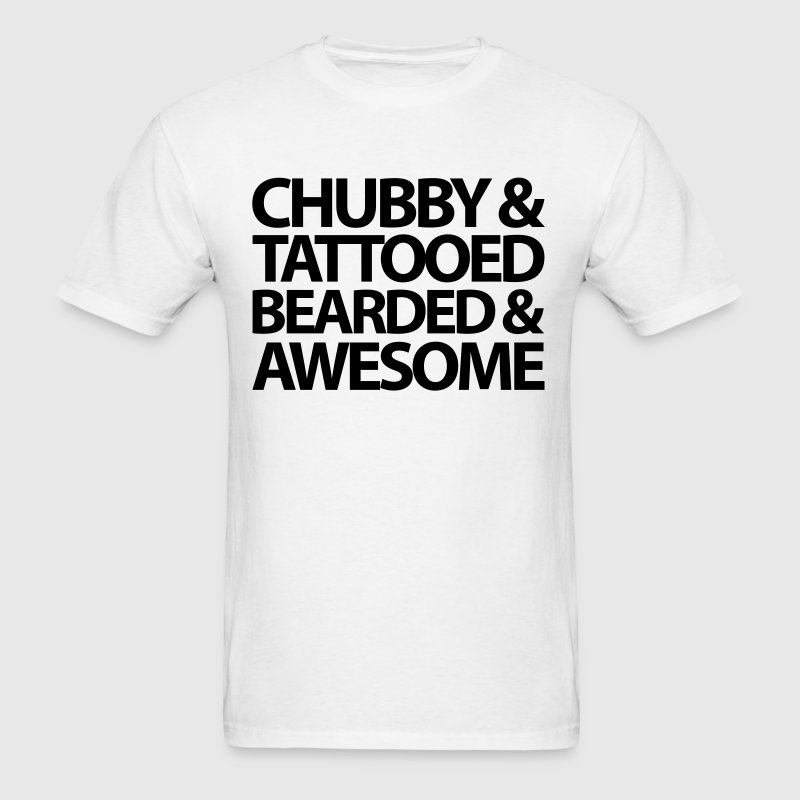 Chubby, Tattooed, Bearded  T-Shirts - Men's T-Shirt