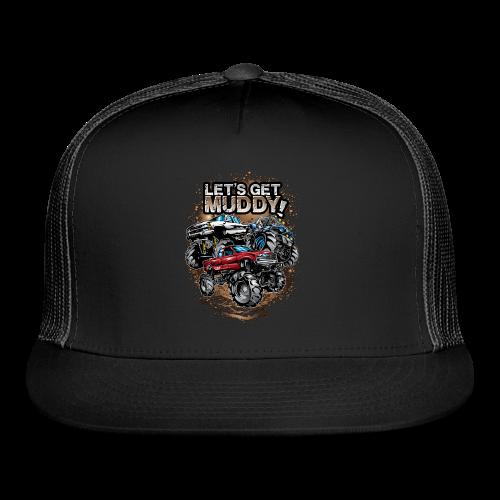 Let's Get Mega Muddy - Trucker Cap