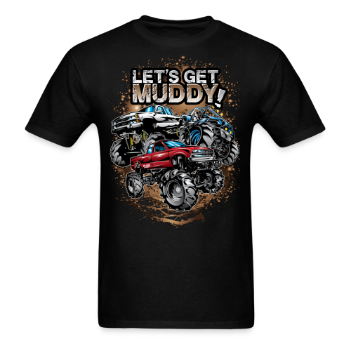 Let's Get Mega Muddy - Men's T-Shirt