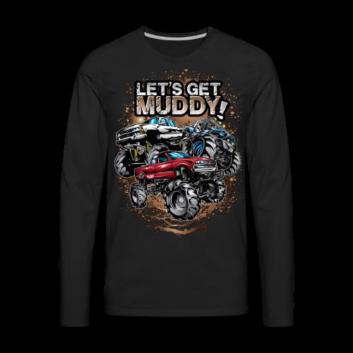 Let's Get Mega Muddy - Men's Premium Long Sleeve T-Shirt