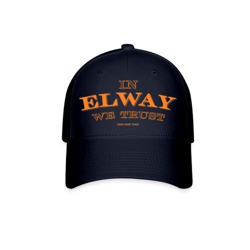 In Elway We Trust - Hoodie - OP - Baseball Cap