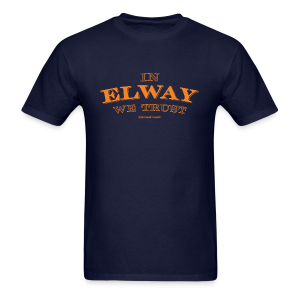In Elway We Trust - Hoodie - OP - Men's T-Shirt