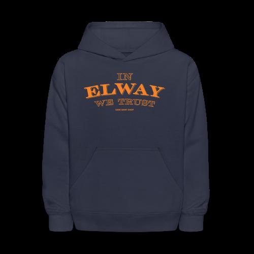 In Elway We Trust - Hoodie - OP - Kids' Hoodie