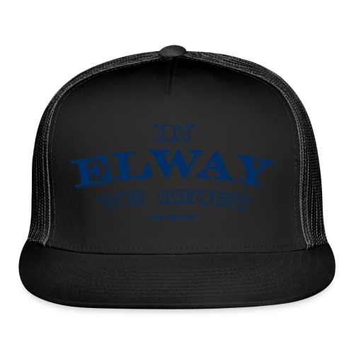 In Elway We Trust - Mens - T-Shirt - NP - Trucker Cap