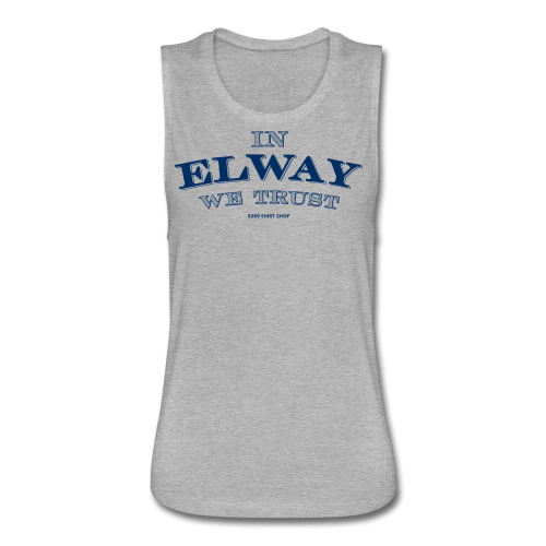 In Elway We Trust - Mens - T-Shirt - NP - Women's Flowy Muscle Tank by Bella