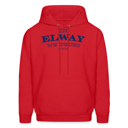 In Elway We Trust - Mens - T-Shirt - NP - Men's Hoodie