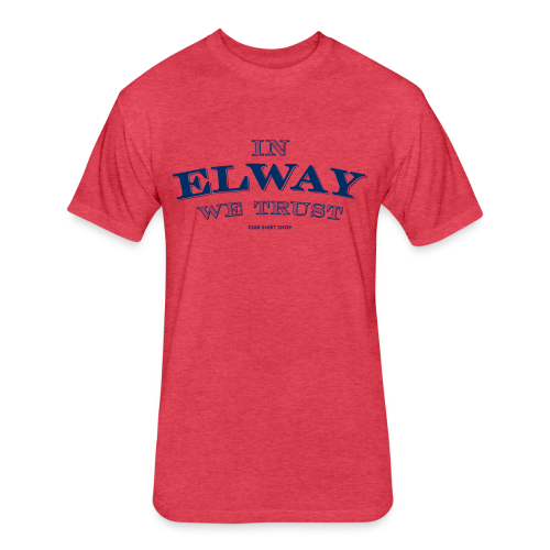 In Elway We Trust - Mens - T-Shirt - NP - Fitted Cotton/Poly T-Shirt by Next Level