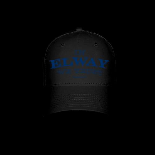 In Elway We Trust - Mens - T-Shirt - NP - Baseball Cap
