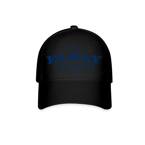 In Elway We Trust - Mens - T-Shirt - NP - Baseball Cap