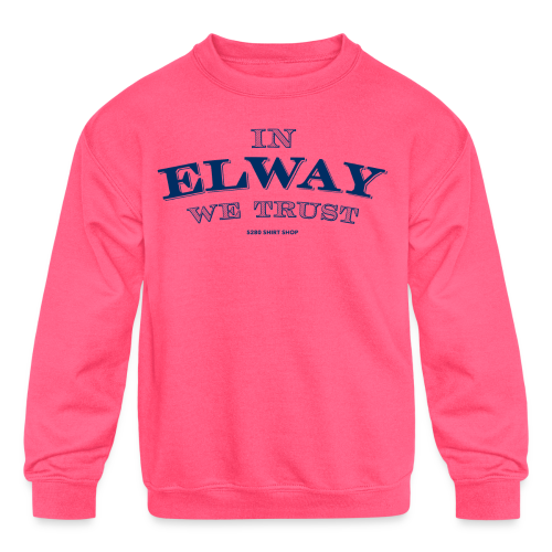 In Elway We Trust - Mens - T-Shirt - NP - Kids' Crewneck Sweatshirt