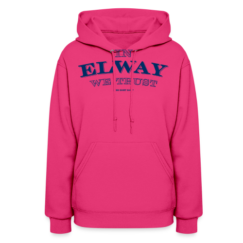 In Elway We Trust - Mens - T-Shirt - NP - Women's Hoodie