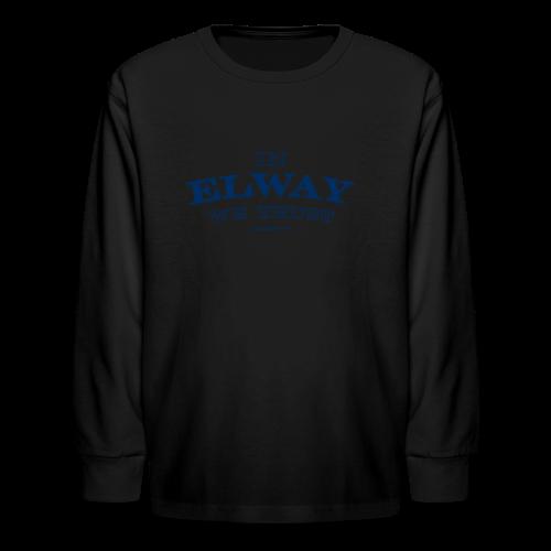 In Elway We Trust - Mens - T-Shirt - NP - Kids' Long Sleeve T-Shirt