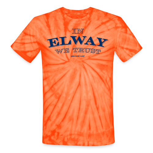 In Elway We Trust - Mens - T-Shirt - NP - Unisex Tie Dye T-Shirt