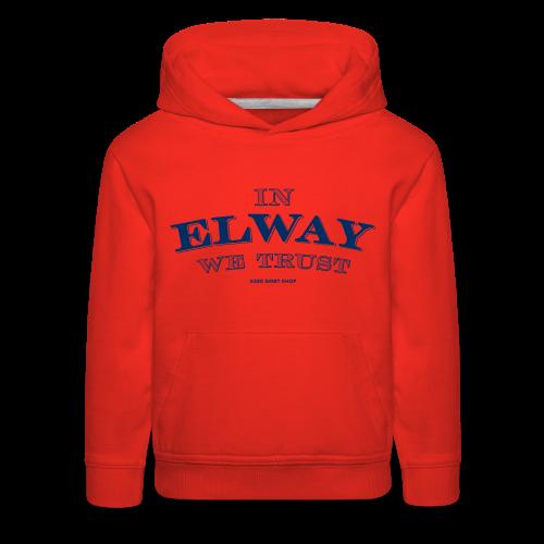 In Elway We Trust - Mens - T-Shirt - NP - Kids' Premium Hoodie