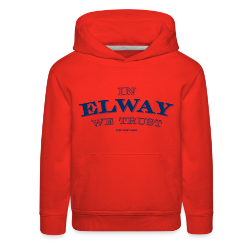 In Elway We Trust - Mens - T-Shirt - NP - Kids' Premium Hoodie