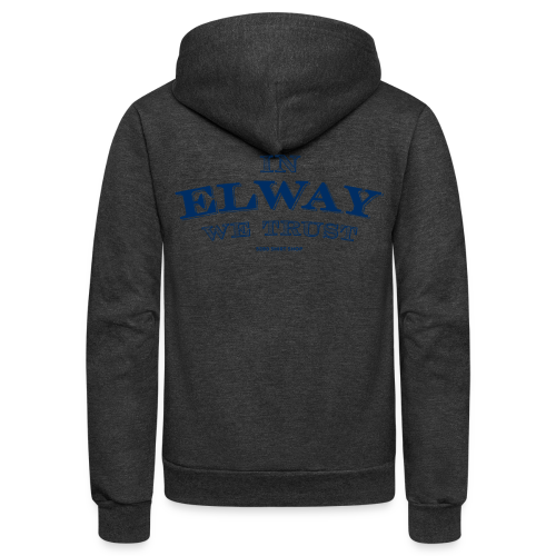 In Elway We Trust - Mens - T-Shirt - NP - Unisex Fleece Zip Hoodie