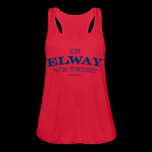 In Elway We Trust - Mens - T-Shirt - NP - Women's Flowy Tank Top by Bella