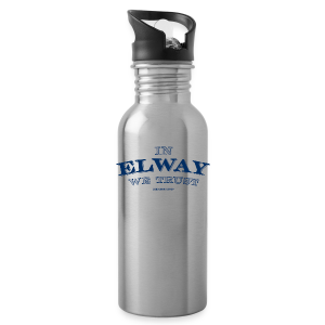 In Elway We Trust - Mens - T-Shirt - NP - Water Bottle