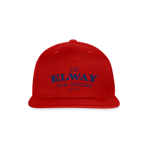 In Elway We Trust - Mens - T-Shirt - NP - Snap-back Baseball Cap