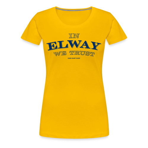 In Elway We Trust - Mens - T-Shirt - NP - Women's Premium T-Shirt