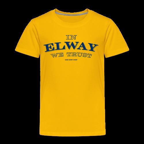 In Elway We Trust - Mens - T-Shirt - NP - Toddler Premium T-Shirt