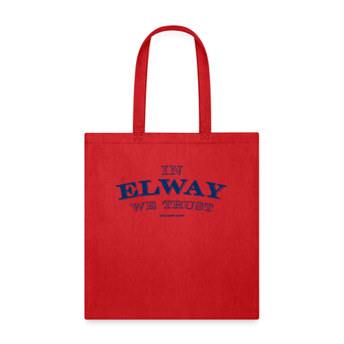 In Elway We Trust - Mens - T-Shirt - NP - Tote Bag