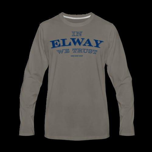 In Elway We Trust - Mens - T-Shirt - NP - Men's Premium Long Sleeve T-Shirt