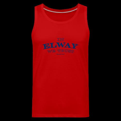 In Elway We Trust - Mens - T-Shirt - NP - Men's Premium Tank