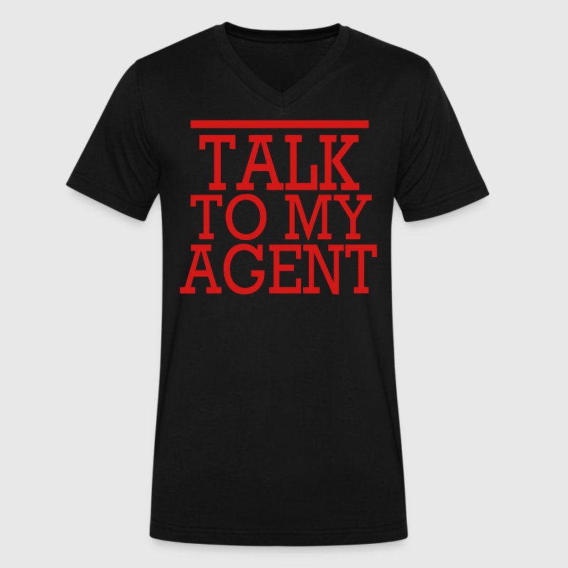 TALK TO MY AGENT T-Shirts - Men's V-Neck T-Shirt by Canvas