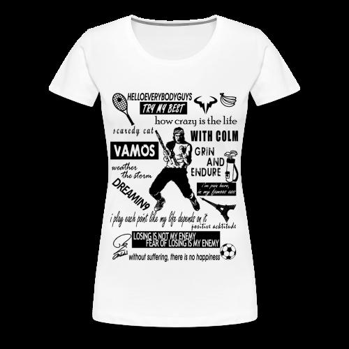 Rafael Nadal Fav Quotes Tshirt - Women's Premium T-Shirt