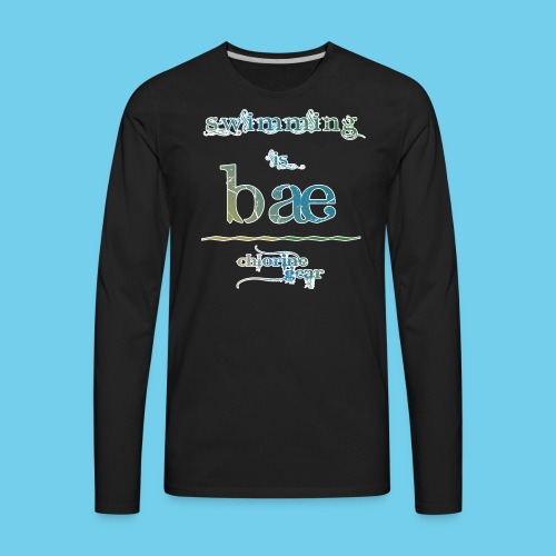 Swimming is Bae- Front side only- Women's LS Tee - Men's Premium Long Sleeve T-Shirt