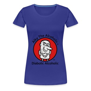 Alky The Alcoholic - Diabolic Alcoholic - Women's Premium T-Shirt