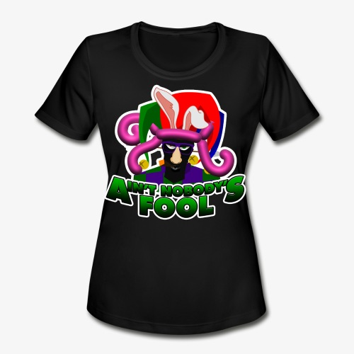 Ain't Nobody's Fool - T-Shirt - Women's Moisture Wicking Performance T-Shirt