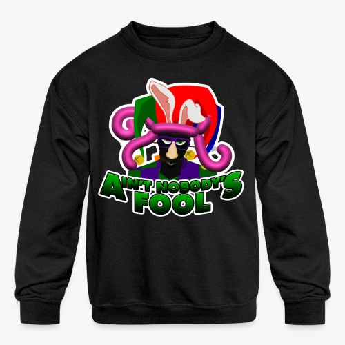 Ain't Nobody's Fool - T-Shirt - Kid's Crewneck Sweatshirt