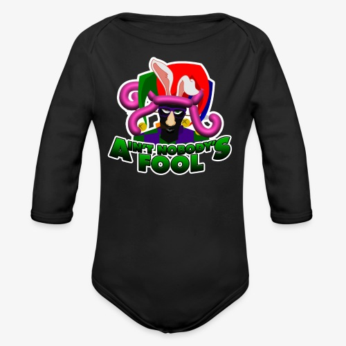 Ain't Nobody's Fool - T-Shirt - Organic Long Sleeve Baby Bodysuit