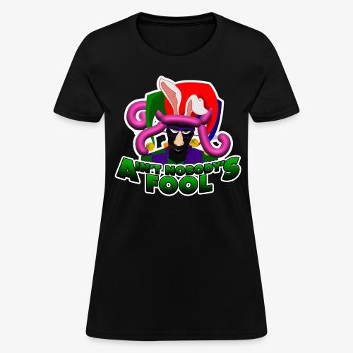 Ain't Nobody's Fool - T-Shirt - Women's T-Shirt