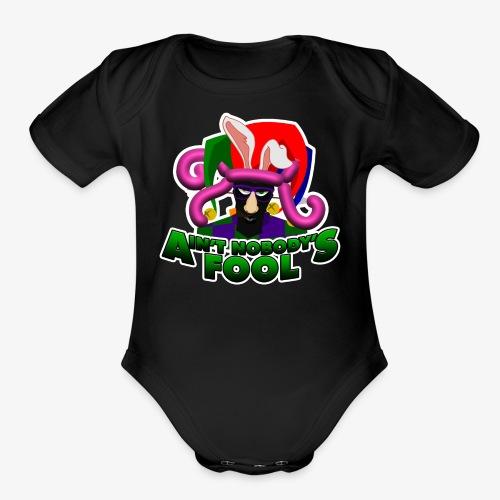 Ain't Nobody's Fool - T-Shirt - Organic Short Sleeve Baby Bodysuit