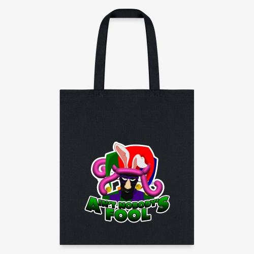 Ain't Nobody's Fool - T-Shirt - Tote Bag