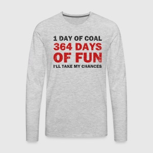 Christmas Coal VS 364 Days of Fun T-Shirts - Men's Premium Long Sleeve T-Shirt