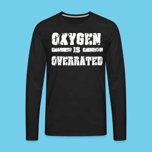 O2 is Overrated-Youth LS Tee- Front Design/Rear Mini Logo - Men's Premium Long Sleeve T-Shirt