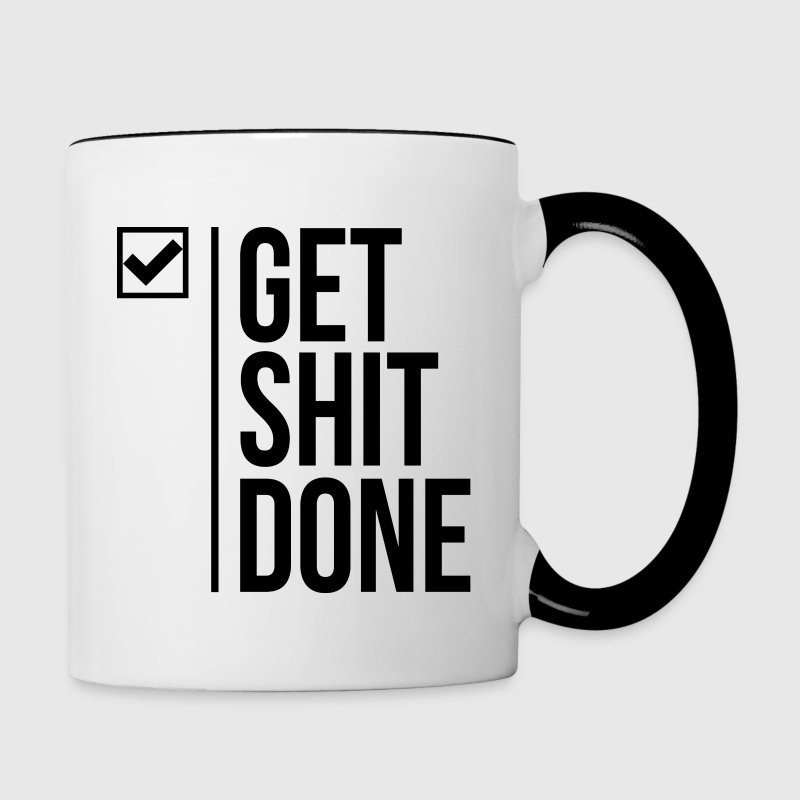Get shit done mugs - Contrast Coffee Mug
