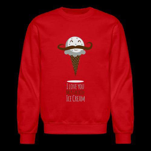 I Love Mustachio Ice Cream! - Crewneck Sweatshirt