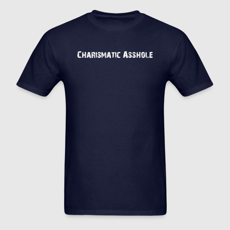 Charismatic Asshole T-Shirts - Men's T-Shirt