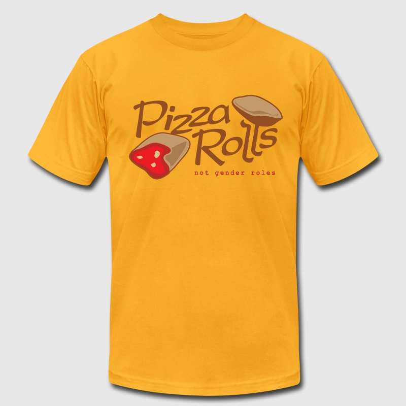 Pizza Rolls Not Gender Roles - Men's T-Shirt by American Apparel