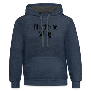 I'd rather be sailing T-Shirt (Women Navy/White) Premium - Contrast Hoodie
