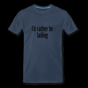 I'd rather be sailing T-Shirt (Women Navy/White) Premium - Men's Premium T-Shirt