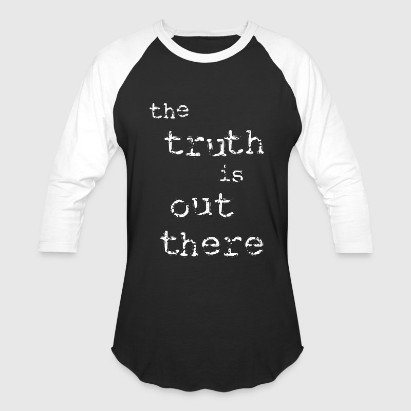 The Truth is Out There [2] Men's Baseball T-shirt - Baseball T-Shirt