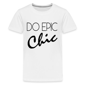 Long Sleeve Do Epic Chic T-shirt - Kids' Premium T-Shirt